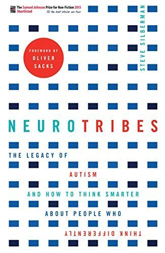 Neurotribes: The Legacy of Autism and How to Think Smarter About People Who Think Differently by Steve Silberman (2015-09-03)