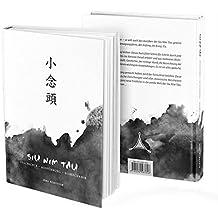 Siu Nim Tau: Offizielles Lehrbuch für Wing Chun/Wing Tsun Kung Fu