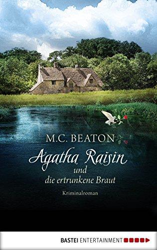 Agatha Raisin und die ertrunkene Braut: Kriminalroman (Agatha Raisin Mysteries 12) von [Beaton, M. C.]