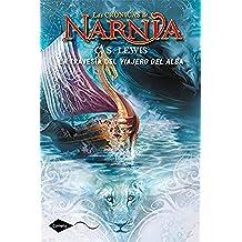 La travesía del Viajero del Alba: Las crónicas de Narnia 5 (Cometa +10)