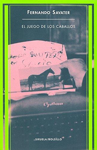 El juego de los caballos (Siruela/Bolsillo) por Fernando Savater