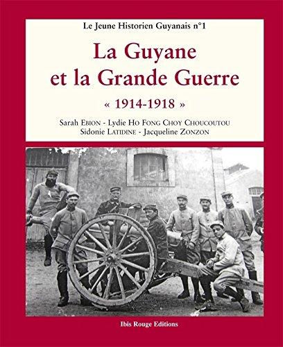 La Guyane et la Grande Guerre : 1914-1918