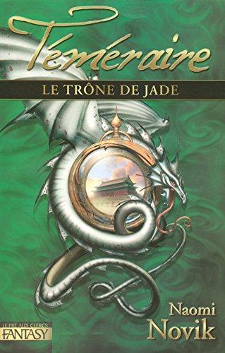 Téméraire, Tome 2 : Le trône de jade par Naomi Novik