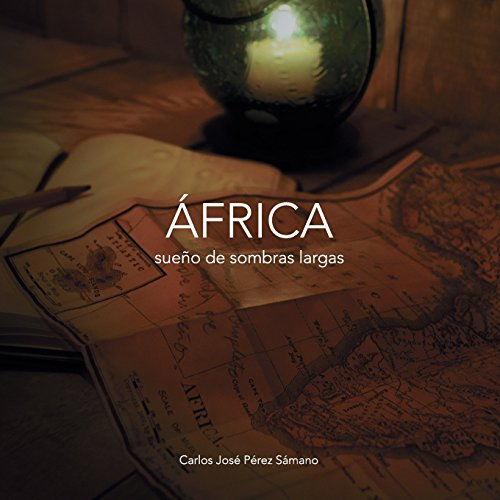 África Sueño de Sombras Largas: Un viaje fantástico por Carlos José Pérez Sámano