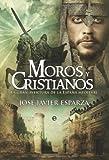 Image de Moros y cristianos: la gran aventura de la España medieval (Historia Divulgativa nº 2)