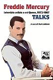 Freddie Mercury talks. Interviste 1973-1987