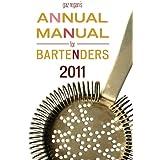 gaz regan's ANNUAL MANUAL for BARTENDERS, 2011 (English Edition)