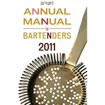 gaz regan's ANNUAL MANUAL for BARTENDERS, 2011 (English Edition)