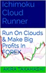 Ichimoku Cloud Runner: Run On Clouds...