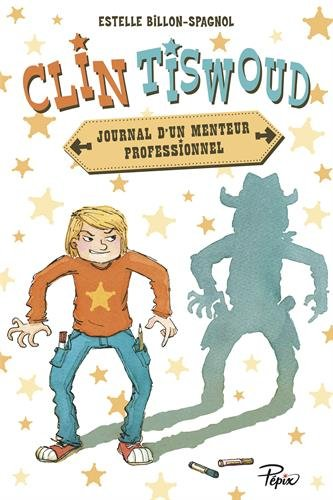 Clin Tiswoud : Journal d'un menteur professionnel par Estelle Billon-Spagnol