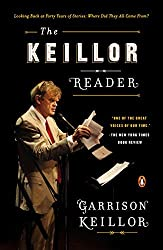 The Keillor Reader: Looking Back at Forty Years of Stories: Where Did They All Come From? by Garrison Keillor (2015-04-28)