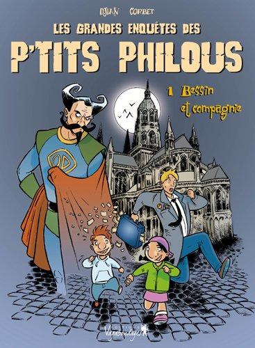 Les grandes enquêtes des P'tits Philous, Tome 1 : Bessin et compagnie