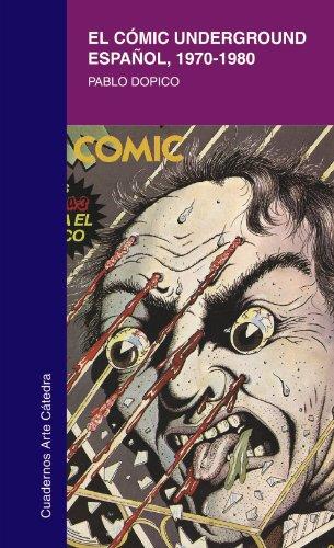 El Comic Underground Espanol, 1970-1980/The Underground Spanish Comic, 1970-1980 par PABLO DOPICO DE GODOS