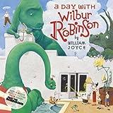 A Day with Wilbur Robinson by William Joyce (2007-08-01)