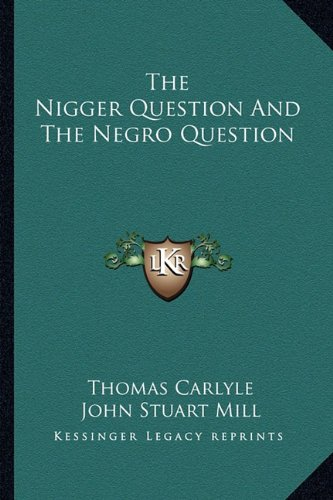 The Nigger Question and the Negro Question