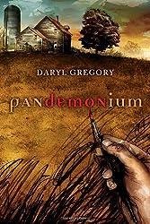 Pandemonium by Daryl Gregory (2008-08-26)