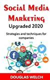 Social Media Marketing Upgraded 2020: Strategies and techniques for companies