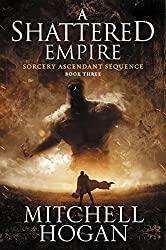 A Shattered Empire: Book Three of the Sorcery Ascendant Sequence (English Edition)