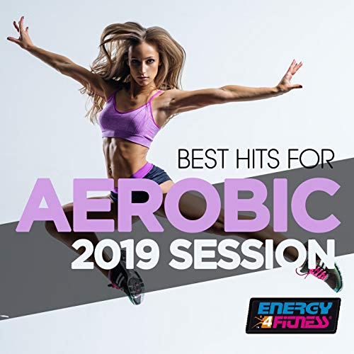 Best Hits For Aerobic 2019 Session (15 Tracks Non-Stop Mixed Compilation for Fitness & Workout - 135 Bpm / 32 Count)