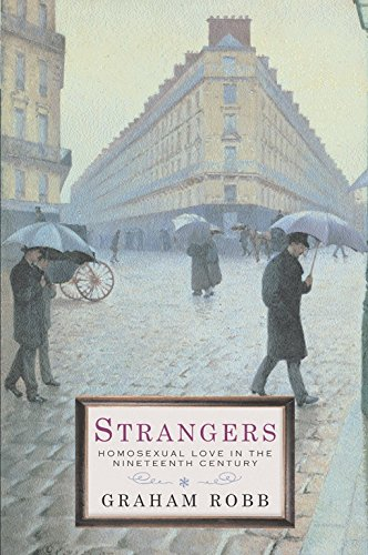 Strangers: Homosexual Love in the Nineteenth Century (English Edition)