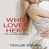 Who Loves Her?: The Vanilla Wedding: Who--?, Book 3