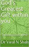 #7: God's Greatest Gift within you: Subconscious mind