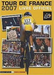 Tour de France 2007 : Livre officiel