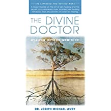 The Divine Doctor: Healing Beyond Medicine (English Edition)