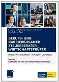Berufs- und Karriere-Planer  Steuerberater | Wirtschaftsprüfer: Perspektiven - Berufsbilder - Prüfungen - Expertentipps