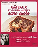 GATEAUX ET GOURMANDISES SANS SUCRE- Editions : First Editions- Date de parution : 04/06/2015- Nombre de pages : 140- Dimensions : 24 x 20 cm