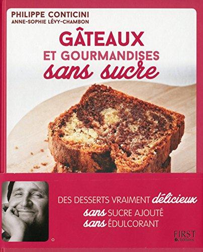 Gâteaux et gourmandises sans sucre par Philippe CONTICINI