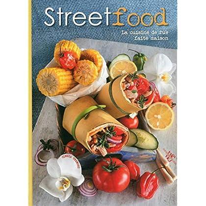Street food - La cuisine de rue faite maison