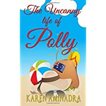 The Uncanny Life of Polly: Volume 1 by Karen Aminadra (2013-06-22)