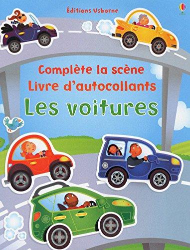 Les voitures - Complète la scène - Livre d'autocollants par Felicity Brooks