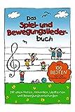 Das Spiel- und Bewegungsliederbuch - die 100 besten Spiel- und Bewegungslieder