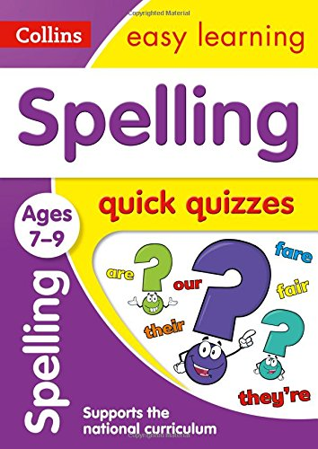 Spelling Quick Quizzes Ages 7-9 (Collins Easy Learning KS2)