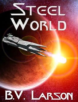 Steel World (Undying Mercenaries Series Book 1) (English Edition) par [Larson, B. V.]