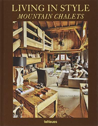 Living in Style Mountain Chalets. Buch über die schönsten Bergresidenzen und Skiunterkünfte (revised edition) (Deutsch, Englisch, Französisch) - 25x32 cm, 224 Seiten -