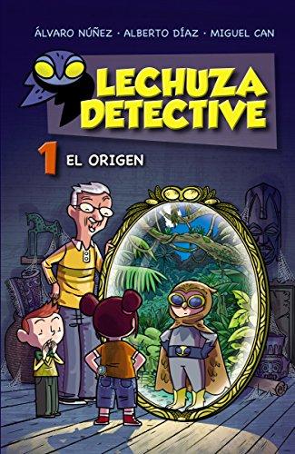 Portada del libro Lechuza Detective 1: El origen (Literatura Infantil (6-11 Años) - Lechuza Detective)
