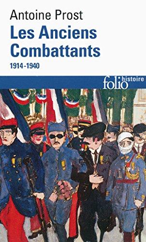 Les Anciens Combattants: (1914-1940) par Antoine Prost