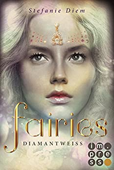 Fairies 3: Diamantweiß von [Diem, Stefanie]