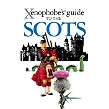 The Xenophobe's Guide to the Scots (Xenophobe's Guides) (English Edition)