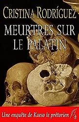 Meurtres sur le Palatin: Une enquête de Kaeso le prétorien (Les enquêtes de Kaeso le prétorien t. 2)