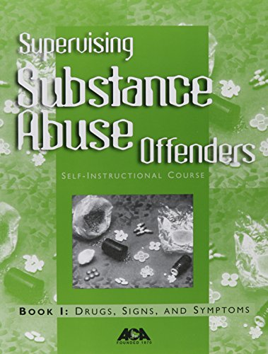 Supervising Substance Abuse Offenders Self-Instructional Course