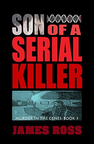 Son of a Serial Killer (Murder in the Genes Trilogy Book 1) (English Edition)