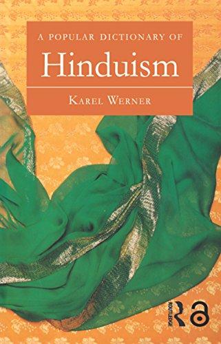 A Popular Dictionary of Hinduism (Popular Dictionaries of Religion) (English Edition) por Karel Werner