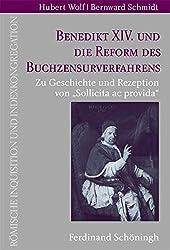 Benedikt XIV. und die Reform des Buchzensurverfahrens. Zur Geschichte und Rezeption von