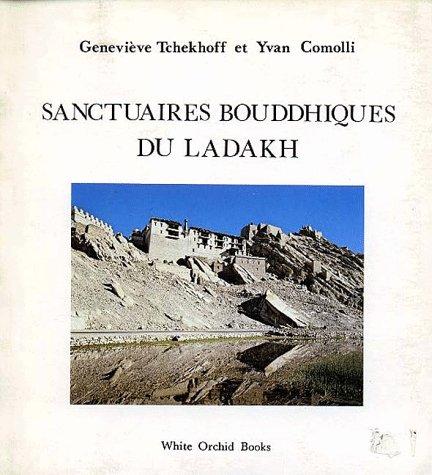 Sanctuaires Bouddhiques Du Ladakh (White orchid books) par Genevieve Tchekhoff, Yvan Comolli