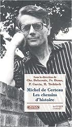 Michel de Certeau. Les chemins d'histoire