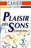 Image de Plaisir des sons, phonétique du Français : Cahier d'activités